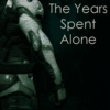 The Years Spent Alone