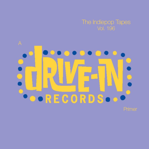The Indiepop Tapes, Vol. 196: A Drive-In Records Primer