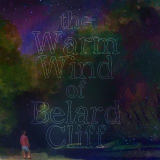 The Warm Wind of Belard Cliff