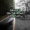 Grace's On-The-Road Playlist