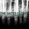 THE GATES CLOSED;