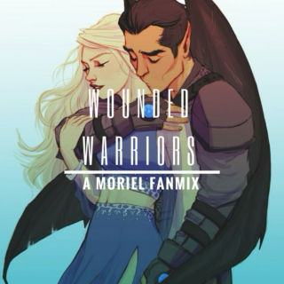 Wounded Warriors (A MORIEL FanMix)