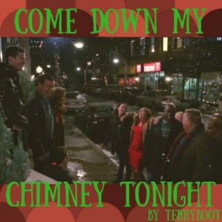Come Down My Chimney Tonight