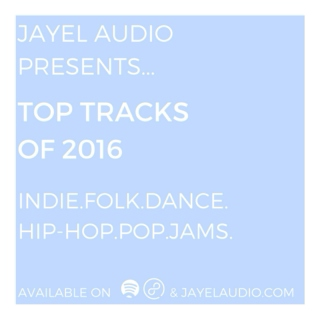 JayeL Audio's Top Tracks of 2016 - #35-70