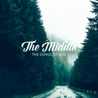 The Middle: The Songs of 2016