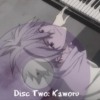 Disc Two: Kaworu