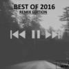 Best of 2016 - Remix Edition