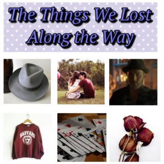 The Things We Lost Along The Way