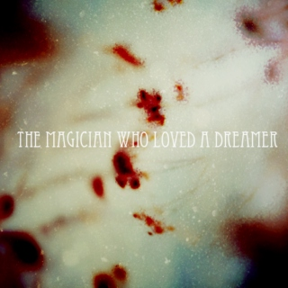 the magician who loved a dreamer.