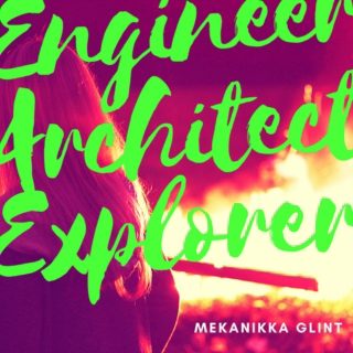Engineer | Architect | Explorer