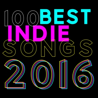 100 Best Indie Songs 2016