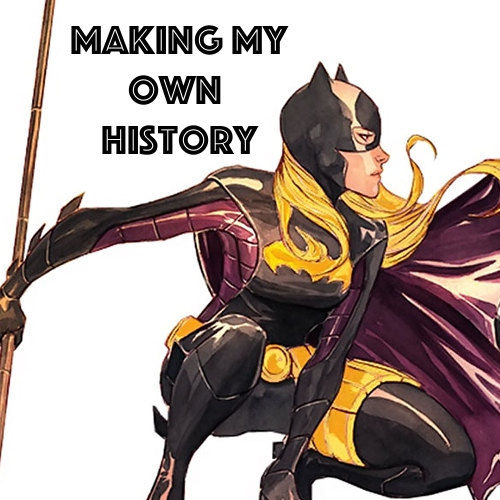 making my own history