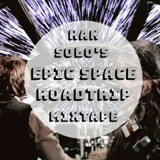 han's space roadtrip mixtape