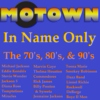 Motown In Name Only - The 70's, 80's, & 90's