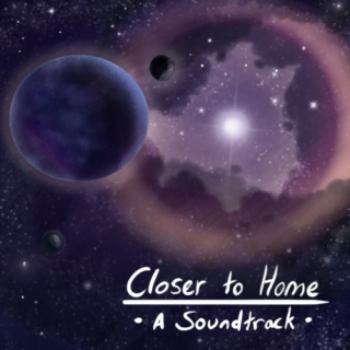 Closer to Home - A Playlist