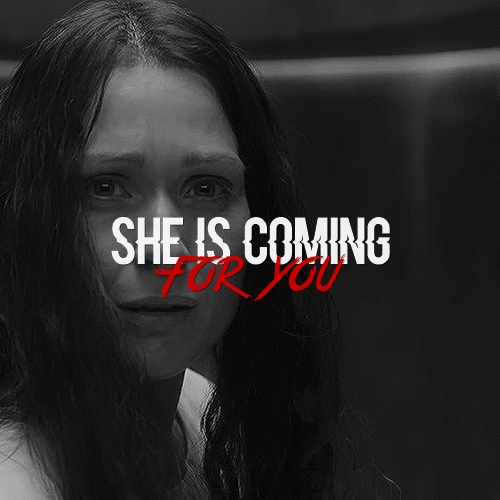 she is coming for you