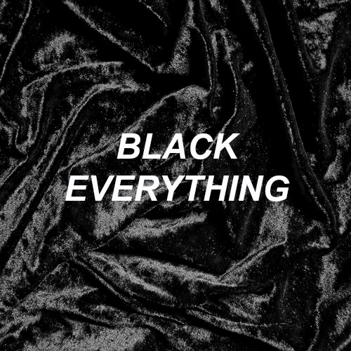 black everything (throwback)