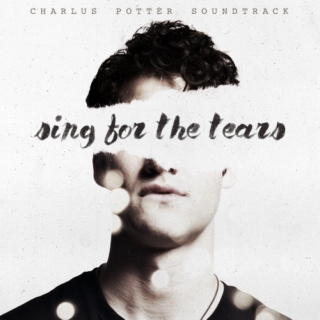 SING FOR THE TEARS - Charlus Potter