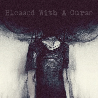 Blessed With A Curse