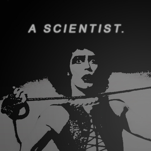 A SCIENTIST.