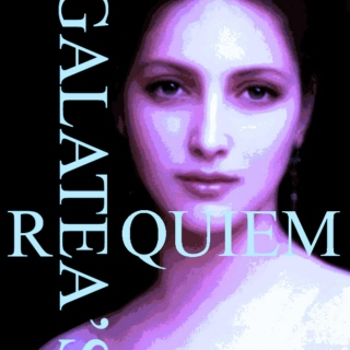 Galatea's Requiem