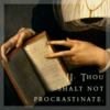 II: Thou Shalt Not Procrastinate