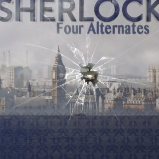 Sherlock: Four Alternates