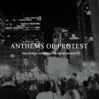 anthems of protest