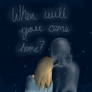when will you come home?