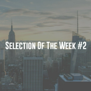 Selection Of The Week #2