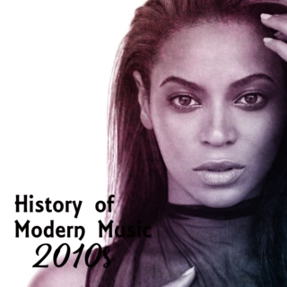 History of Modern Music: 2010s