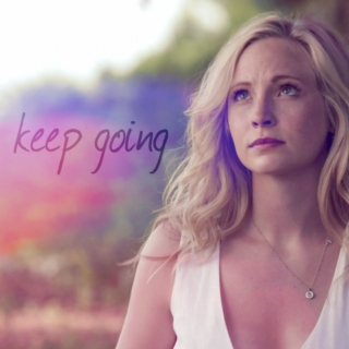 keep going // caroline forbes (season 7 au)