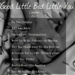 Good Little Bad Little You: Chapter 7 (part 3)