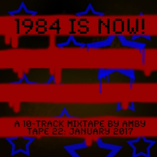1984 IS NOW!