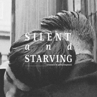 silent and starving