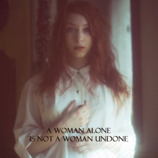 a woman alone is not a woman undone