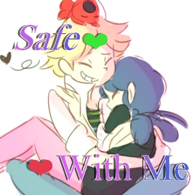 『 Safe With Me 』