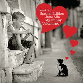 TomCat Special Edition Jazz Mix: My Funny Valentines