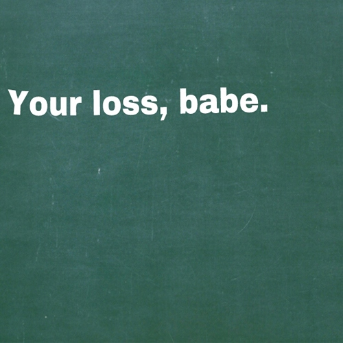 Your Loss, Babe
