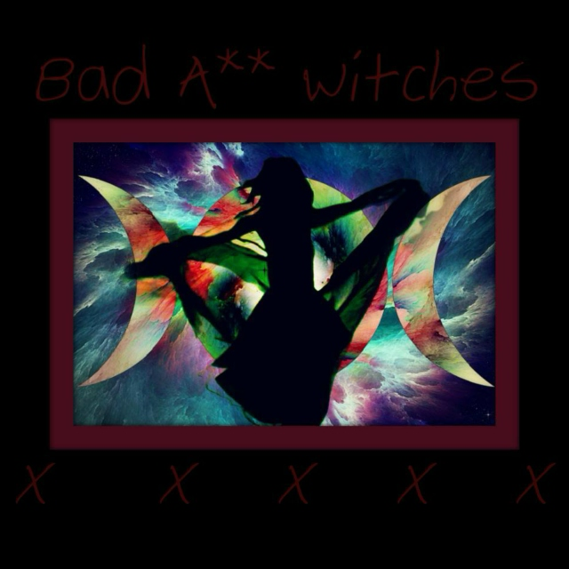 Bad a** witches.