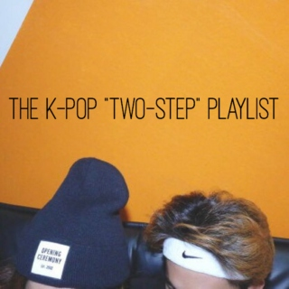 The K-Pop Two-Step Playlist
