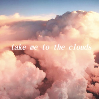 ☁️️ take me to the clouds ☁️️