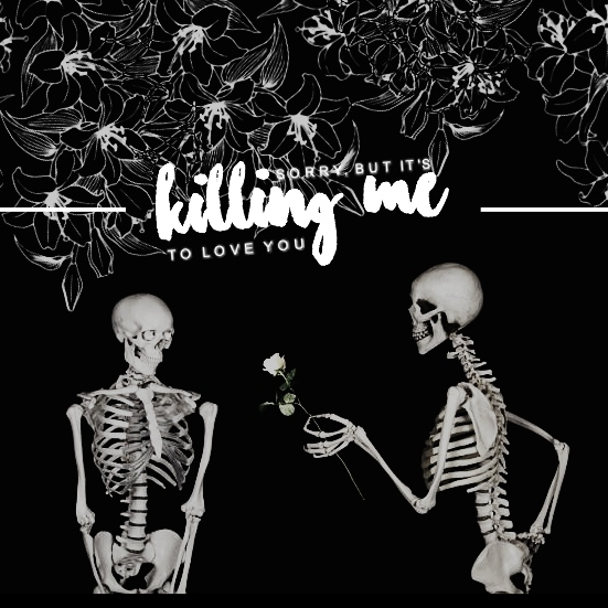 killing me to love you