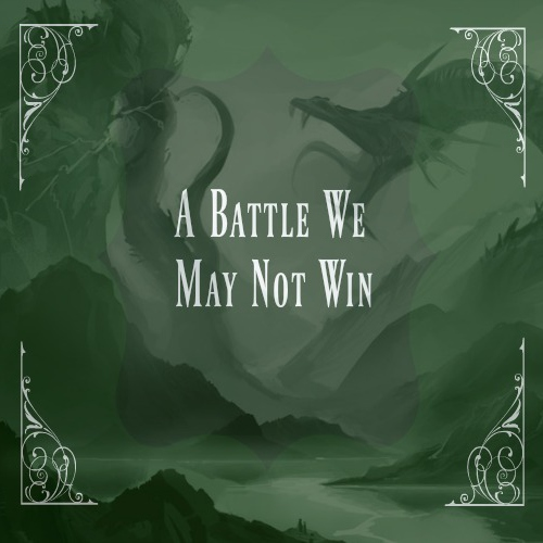 A Battle We May Not Win
