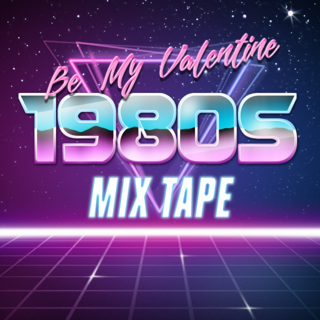 Be My Valentine 1980s Mix Tape