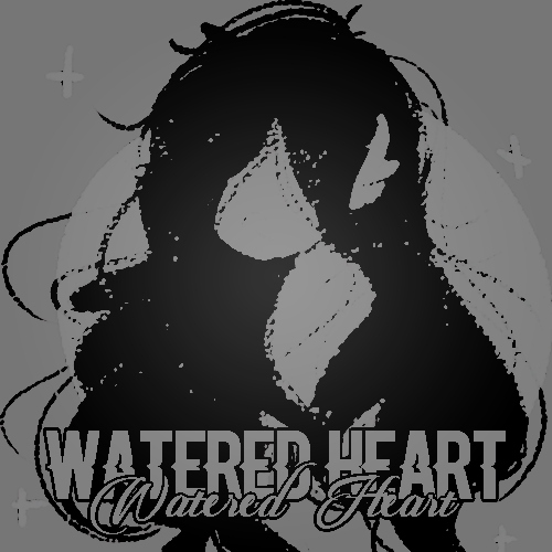 。 ✦  ◜ WATERED    HEART .    ≀    ⌖    ‧
