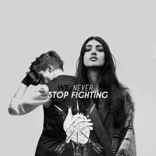 We never stop fighting