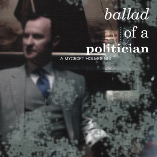 ballad of a politician: a mycroft holmes mix