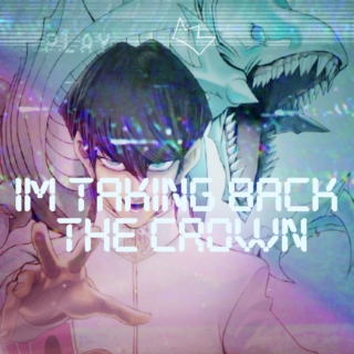 I'M TAKING BACK THE CROWN