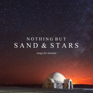 nothing but sand & stars [tatooine]